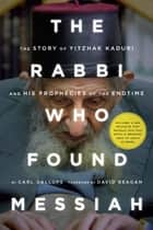 The Rabbi Who Found Messiah ebook by Gallups, Carl