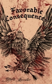 Favorable Consequences ebook by Tamra Lassiter
