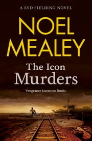 The Icon Murders ebook by Mealey Noel