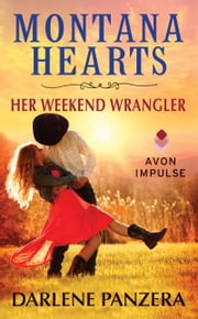 Montana Hearts: Her Weekend Wrangler ebook by Darlene Panzera