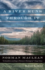 A River Runs through It and Other Stories ebook by Norman Maclean, Robert Redford