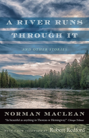 A River Runs through It and Other Stories ebook by Norman Maclean