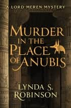 Murder in the Place of Anubis ebook by Lynda S. Robinson