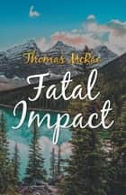 Fatal Impact ebook by Thomas McRae