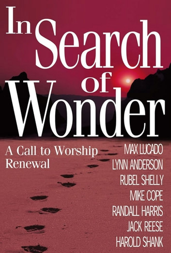 In Search of Wonder - A call to worship renewal ebook by Dr. Lynn Anderson Dr.