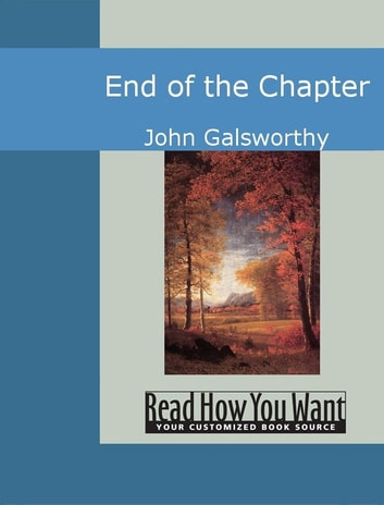 End Of The Chapter ebook by John Galsworthy