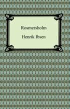 Rosmersholm ebook by Henrik Ibsen