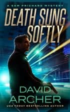 Death Sung Softly ebook by David Archer