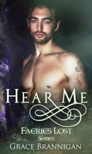 Hear Me: Faeries Lost ebook by Grace Brannigan