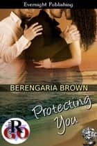 Protecting You ebook by