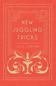 New Juggling Tricks ebook by Ellis Stanyon