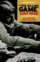 The Killing Game ebook by Gary Webb