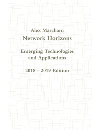Network Horizons Emerging Technologies and Applications 2018 - 2019 Edition ebook by Alex Marcham