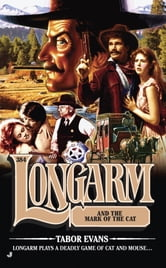 Longarm 384 - Lonagarm and the Mark of the Cat ebook by Tabor Evans