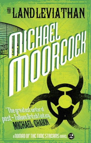 The Land Leviathan (A Nomad of the Time Streams Novel) ebook by Michael Moorcock