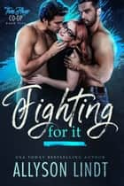 Fighting For It ebook by Allyson Lindt