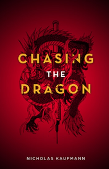 Chasing the Dragon ebook by Nicholas Kaufmann