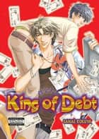 King of Debt (Yaoi Manga) ebook by Sanae Rokuya