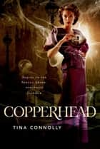 Copperhead ebook by Tina Connolly