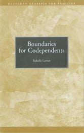 Boundaries for Codependents - Hazelden Classics for Families ebook by Rokelle Lerner