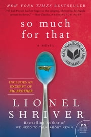 So Much for That - A Novel ebook by Lionel Shriver