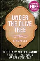 Under the Olive Tree 電子書 by Courtney Miller Santo
