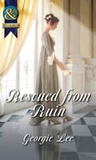 Rescued From Ruin ebook by Georgie Lee