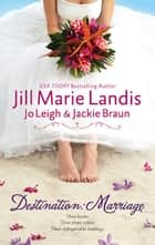 Destination: Marriage - Trouble in Paradise\Biting the Apple\A Venetian Affair ebook by Jill Marie Landis, Jo Leigh, Jackie Braun
