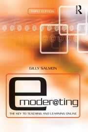 E-Moderating - The Key to Online Teaching and Learning ebook by Gilly Salmon