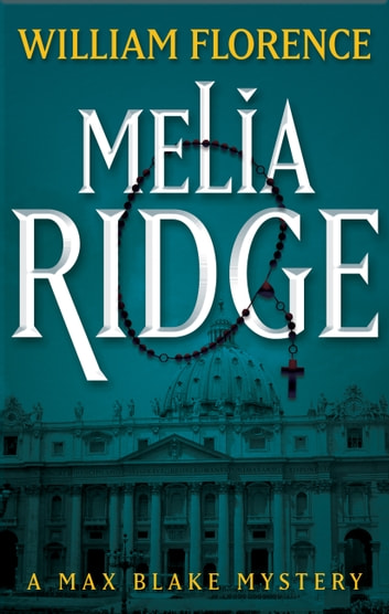 Melia Ridge: A Max Blake Mystery ebook by William Florence