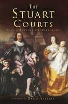 The Stuart Courts ebook by Eveline Cruickshanks