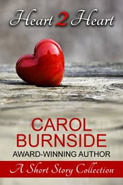 Heart 2 Heart - A Short Story Collection ebook by Carol Burnside