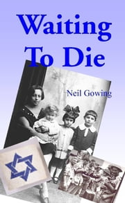Waiting to Die ebook by Neil Gowing