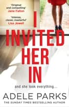 I Invited Her In ekitaplar by Adele Parks