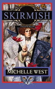 Skirmish - The House War: Book Four ebook by Michelle West