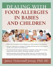 Dealing with Food Allergies in Babies and Children ebook by Vickerstaff Joneja, Janice