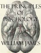 The Principles of Psychology ebook by William James