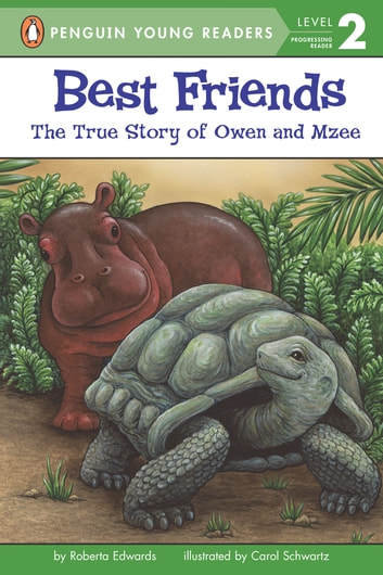 Best Friends - The True Story of Owen and Mzee eBook by Roberta Edwards