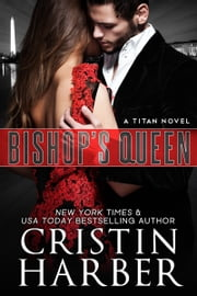 Bishop's Queen - Romantic Suspense ebook by Cristin Harber