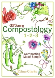 Compostology 1-2-3: Composting Made Simple - Composting Made Simple ebook by Kobo.Web.Store.Products.Fields.ContributorFieldViewModel