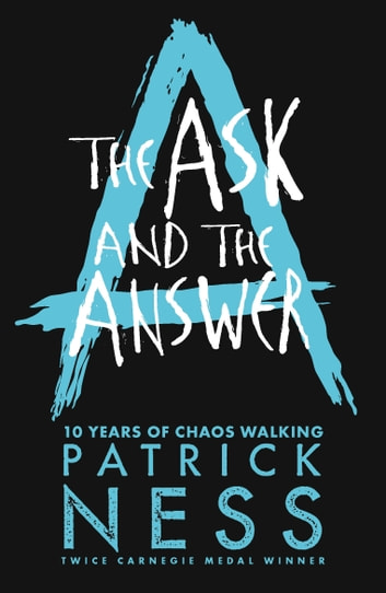 The Ask and the Answer ebook by Patrick Ness