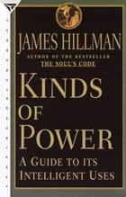 Kinds of Power ebook by James Hillman