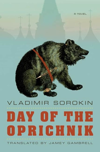 Day of the Oprichnik - A Novel ebook by Vladimir Sorokin