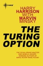 The Turing Option ebook by Harry Harrison, Marvin Minsky