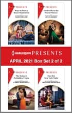 Harlequin Presents - April 2021 - Box Set 2 of 2 ebook by Dani Collins, Carol Marinelli, Julia James,...
