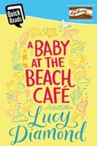 A Baby at the Beach Cafe 電子書 by Lucy Diamond