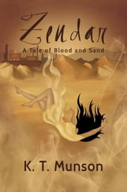 Zendar: A Tale of Blood and Sand ebook by K.T. Munson