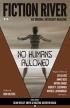 Fiction River: No Humans Allowed ebook by
