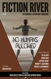 Fiction River: No Humans Allowed ebook by Fiction River, Annie Reed, Lee Allred,...