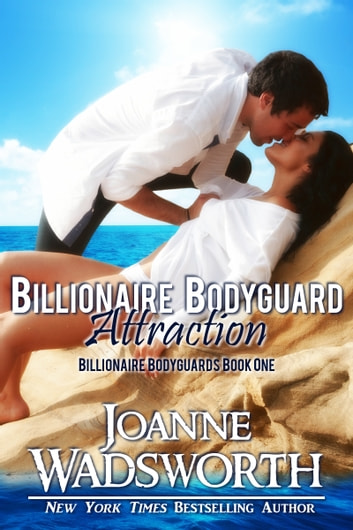 Billionaire Bodyguard Attraction ebook by Joanne Wadsworth